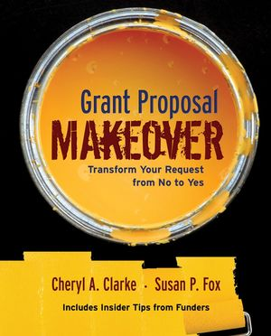 Grant Proposal Makeover: Transform Your Request from No to Yes (0787980552) cover image