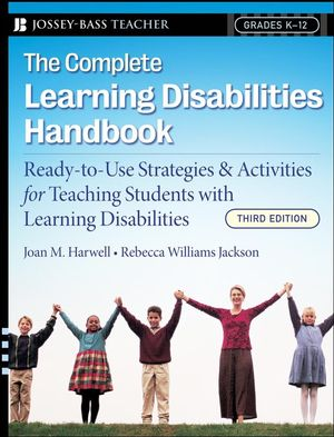 The Complete Learning Disabilities Handbook: Ready-to-Use Strategies and Activities for Teaching Students with Learning Disabilities, 3rd Edition (0787997552) cover image