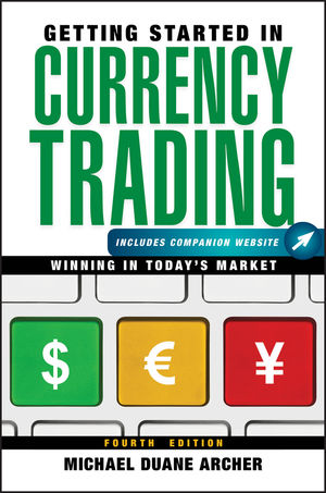 Getting Started in Currency Trading: Winning in Today's Market, + Companion Website, 4th Edition