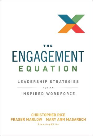 Book Cover Image for The Engagement Equation: Leadership Strategies for an Inspired Workforce
