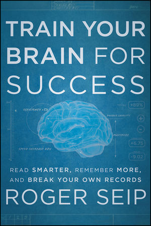 Train Your Brain For Success: Read Smarter, Remember More, and Break Your Own Records (1118330552) cover image