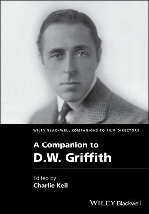 A Companion to D. W. Griffith