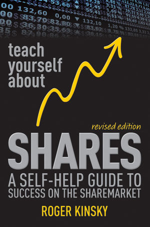 Teach Yourself About Shares: A Self-Help Guide to Success on the Sharemarket, Revised Edition (1118395352) cover image