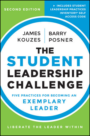 The Student Leadership Challenge: Five Practices for Becoming an Exemplary Leader, 2nd Edition (1118602552) cover image