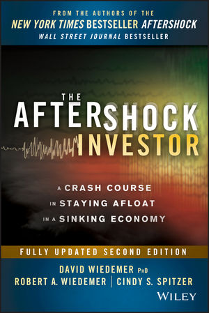The Aftershock Investor: A Crash Course in Staying Afloat in a Sinking Economy, 2nd Edition