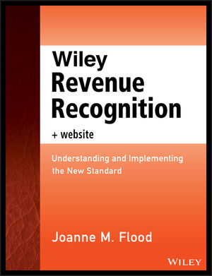 Wiley Revenue Recognition plus Website: Understanding and Implementing the New Standard (1118776852) cover image