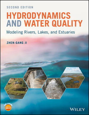 Hydrodynamics and Water Quality: Modeling Rivers, Lakes, and Estuaries, 2nd Edition