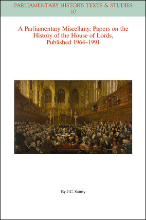 A Parliamentary Miscellany: Papers on the History of the House of Lords, published 1964-1991