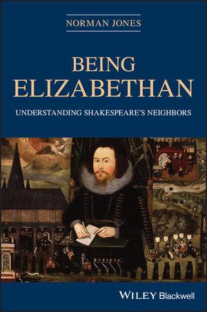 Being Elizabethan: Understanding Shakespeare's Neighbors