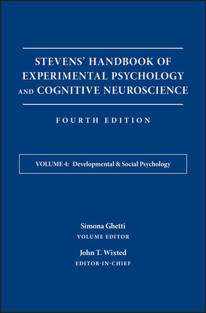 Stevens' Handbook of Experimental Psychology and Cognitive Neuroscience, Volume 4, Developmental and Social Psychology, 4th Edition