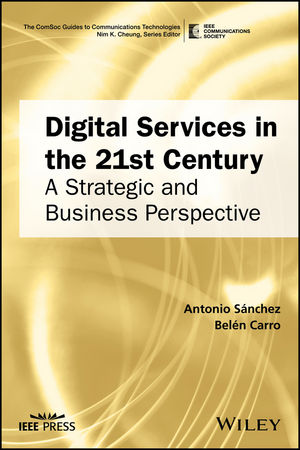 Digital Services in the 21st Century: A Strategic and Business Perspective (1119314852) cover image