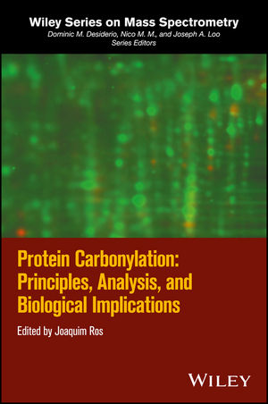 Protein Carbonylation: Principles, Analysis, and Biological Implications (1119374952) cover image