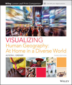Visualizing Human Geography: At Home in a Diverse World, Loose-Leaf Print Companion, 3rd Edition