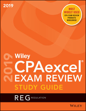 Wiley CPAexcel Exam Review 2019 Study Guide: Regulation