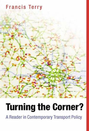 Turning the Corner: A Reader in Contemporary Transport Policy