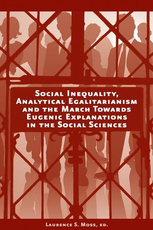 Social Inequality, Analytical Egalitarianism and the March Towards Eugenic Explanations in the Social Sciences (1405191252) cover image