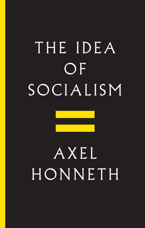 The Idea of Socialism: Towards a Renewal  (1509512152) cover image