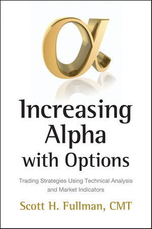 Increasing Alpha with Options: Trading Strategies Using Technical Analysis and Market Indicators (1576603652) cover image
