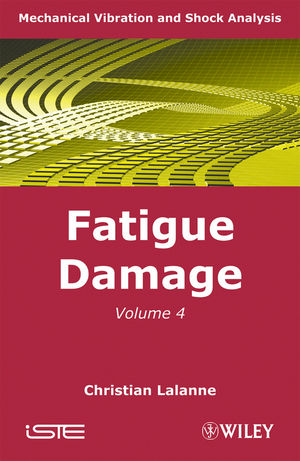 Mechanical Vibration and Shock Analysis, Volume 4, Fatigue Damage, 2nd Edition (1848211252) cover image