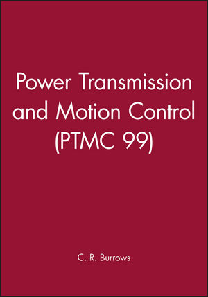 Power Transmission and Motion Control: PTMC 1999