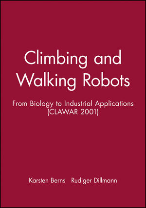 Climbing and Walking Robots: From Biology to Industrial Applications (CLAWAR 2001)