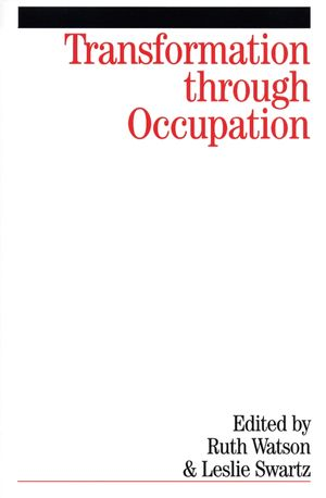 Transformation Through Occupation: Human Occupation in Context