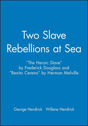 """Two Slave Rebellions at Sea: """"The Heroic Slave"""" by Frederick Douglass and """"Benito Cereno"""" by Herman Melville"""
