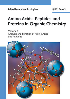 Amino Acids, Peptides and Proteins in Organic Chemistry, Volume 5, Analysis and Function of Amino Acids and Peptides (3527631852) cover image