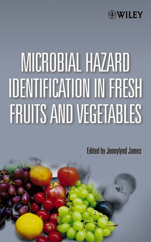 Microbial Hazard Identification in Fresh Fruits and Vegetables (0470007753) cover image