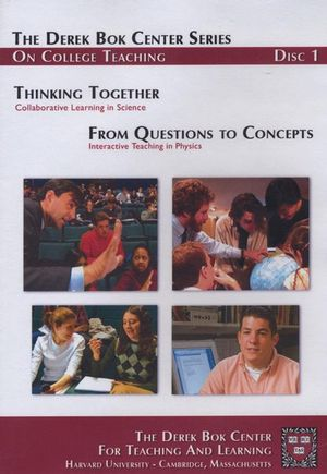 Thinking Together: Collaborative Learning in Science and From Questions to Concepts: Interactive Teaching in Physics, The Derek Bok Center Series On College Teaching, Disc 1 (0470180153) cover image