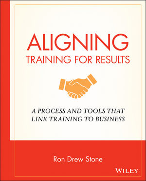 Aligning Training for Results: A Process and Tools That Link Training to Business (0470181753) cover image