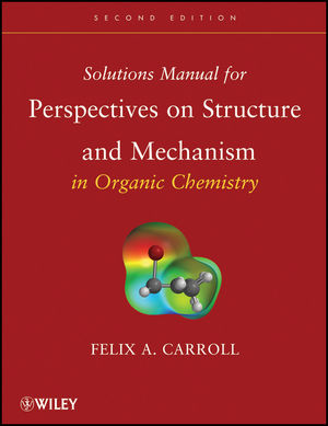 Solutions Manual for Perspectives on Structure and Mechanism in Organic Chemistry, 2nd Edition (0470261153) cover image