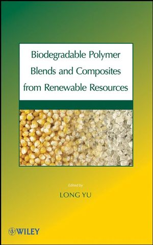 Biodegradable Polymer Blends and Composites from Renewable Resources (0470391553) cover image