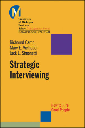 Strategic Interviewing: How to Hire Good People (0470448253) cover image