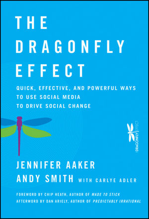 The Dragonfly Effect: Quick, Effective, and Powerful Ways To Use Social Media to Drive Social Change (0470614153) cover image