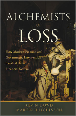 Alchemists of Loss: How modern finance and government intervention crashed the financial system (0470689153) cover image