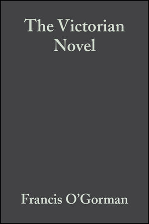 The Victorian Novel: A Guide to Criticism (0470779853) cover image