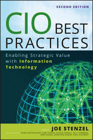 CIO Best Practices: Enabling Strategic Value With Information Technology, 2nd Edition (0470912553) cover image