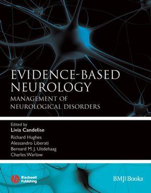Evidence-Based Neurology: Management of Neurological Disorders