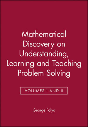 Mathematical Discovery on Understanding, Learning and Teaching Problem Solving, Combined Volumes I and II (0471089753) cover image