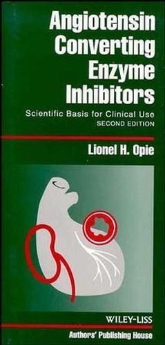 Angiotensin-Converting Enzyme Inhibitors: Scientific Basis for Clinical Use, 2nd Edition