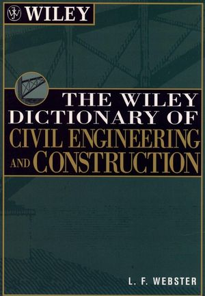 The Wiley Dictionary of Civil Engineering and Construction (0471181153) cover image