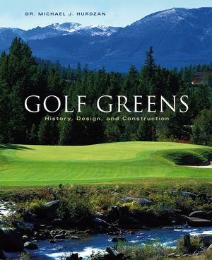 Golf Greens: History, Design, and <span class='search-highlight'>Construction</span>