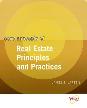 Core Concepts of Real Estate Principles and Practices  (0471465453) cover image