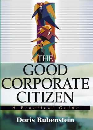 The Good Corporate Citizen: A Practical Guide