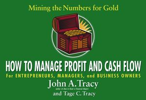 How to Manage Profit and Cash Flow: Mining the Numbers for Gold (0471649953) cover image
