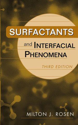 Surfactants and Interfacial Phenomena, 3rd Edition