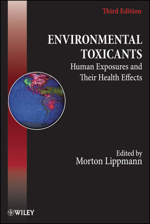 Environmental Toxicants: Human Exposures and Their Health Effects, 3rd Edition (0471793353) cover image
