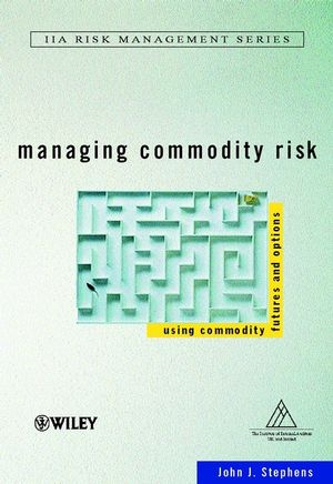 Managing Commodity Risk: Using Commodity Futures and Options (0471866253) cover image
