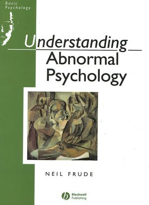 Understanding Abnormal Psychology : Basic Psychololgy